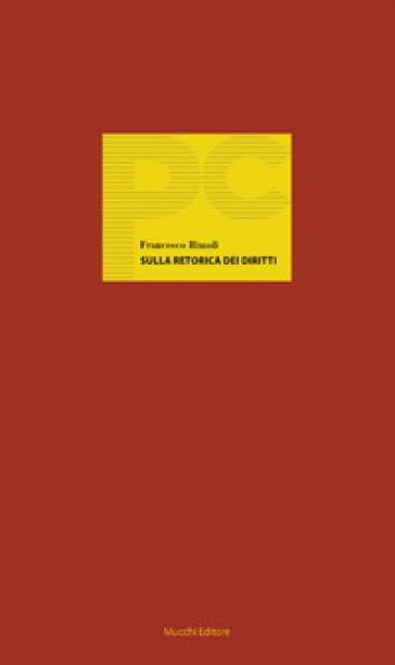 Sulla retorica dei diritti - Francesco Rimoli  