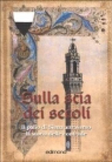 Sulla scia dei secoli. Il Palio di Siena attraverso la storia delle contrade - Serena Bindi | Jonathanterrington.com