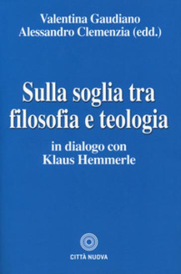 Sulla soglia tra filosofia e teologia. In dialogo con Klaus Hemmerle - V. Gaudiano   Jonathanterrington.com