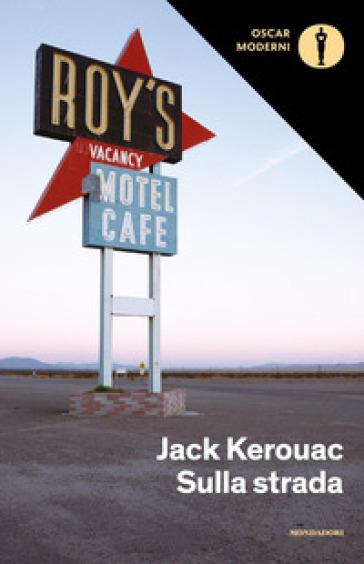 Sulla strada - Jack Kerouac   Rochesterscifianimecon.com
