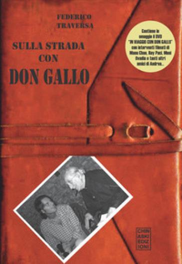 Sulla strada con don Gallo. Con DVD video - Federico Traversa  
