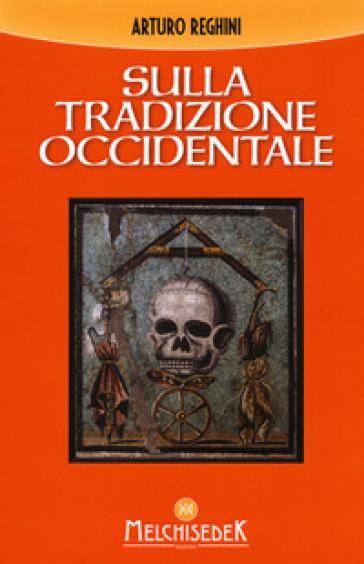 Sulla tradizione occidentale - Arturo Reghini | Thecosgala.com