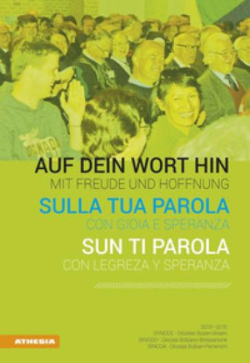 Sulla tua parola con gioia e speranza. Ediz. italiana, tedesca e ladina - Diocesi di Bolzano |