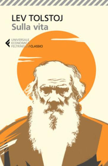 Sulla vita - Lev Nikolaevic Tolstoj |