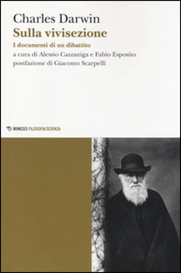 Sulla vivisezione. I documenti di un dibattito - Charles Darwin | Rochesterscifianimecon.com