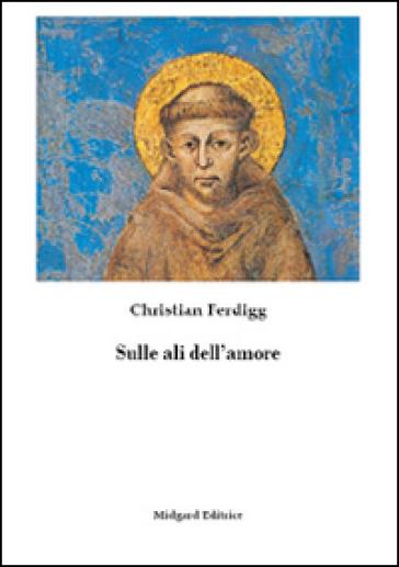Sulle ali dell'amore - Christian Ferdigg | Jonathanterrington.com