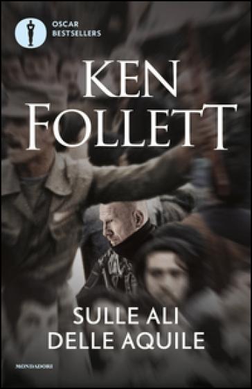 Sulle ali delle aquile - Ken Follett |