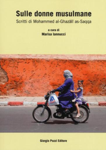 Sulle donne musulmane. Scritti di Muhammad al-Ghazali al-Saqqa - M. Iannucci | Kritjur.org