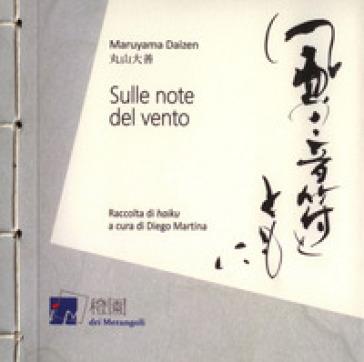 Sulle note del vento. Raccolta di «haiku» - Maruyama Daizen |