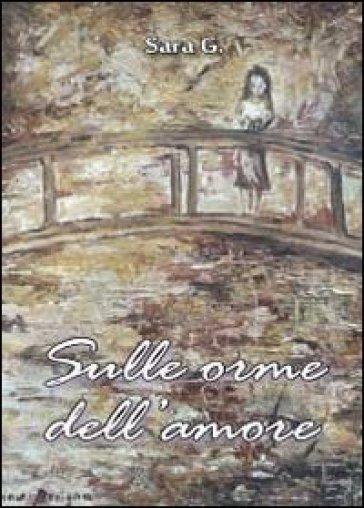 Sulle orme dell'amore - Sara Gallinotti pdf epub