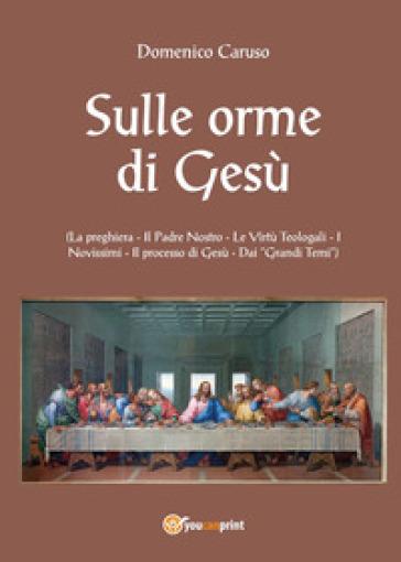 Sulle orme di Gesù - Domenico Caruso |
