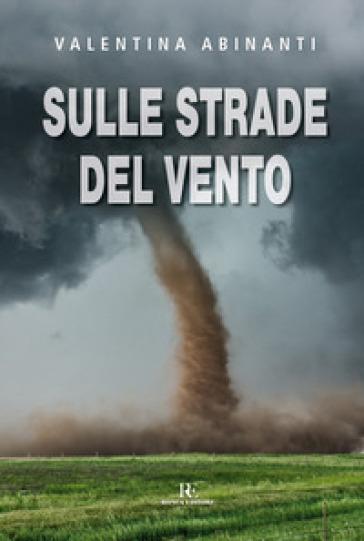 Sulle strade del vento - Valentina Abinanti pdf epub