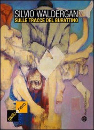 Sulle tracce del burattino - Silvio Waldergan |
