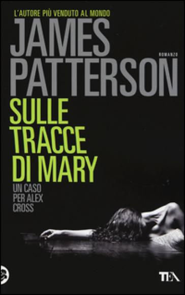Sulle tracce di Mary - James Patterson  