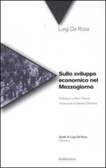 Sullo sviluppo economico nel Mezzogiorno - Luigi De Rosa |