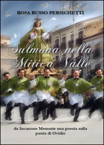 Sulmona nella mitica valle - Rosa Russo Persichetti | Jonathanterrington.com