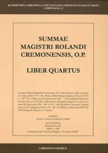 Summa Magistri Rolandi cremonensis, o.p. Liber quartus - L. Cortesi | Kritjur.org