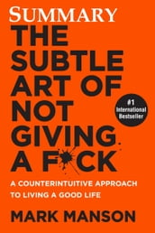 Summary The Subtle Art of Not Giving a F*ck