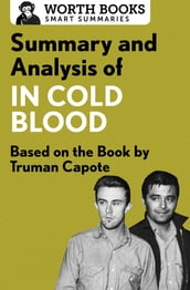 Summary and Analysis of In Cold Blood: A True Account of a Multiple Murder and Its Consequences