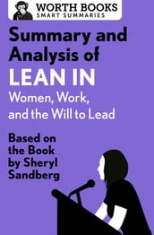 Summary and Analysis of Lean In: Women, Work, and the Will to Lead