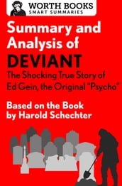 Summary and Analysis of Deviant: The Shocking True Story of Ed Gein, the Original Psycho