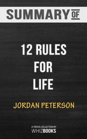 Summary of 12 Rules for Life: An Antidote to Chaos: Trivia Books