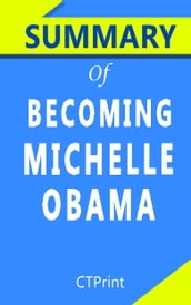 Summary of Becoming Michelle Obama