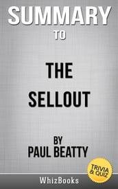 Summary of The Sellout: A Novel by Paul Beatty (Trivia/Quiz Reads)