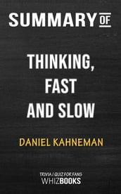 Summary of Thinking, Fast and Slow by Daniel Kahneman   Trivia/Quiz for Fans