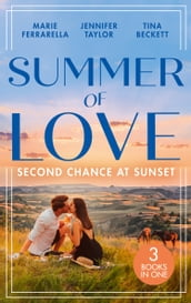 Summer Of Love: Second Chance At Sunset: The Fortune Most Likely To (The Fortunes of Texas: The Rulebreakers) / Small Town Marriage Miracle / The Soldier She Could Never Forget