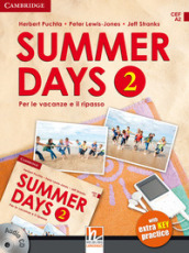 Summer days. Level 2. Per la Scuola media. Con CD Audio
