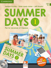 Summer days. Per la Scuola media. Con CD Audio. 1.