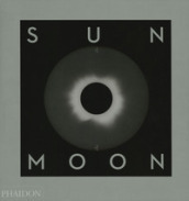 Sun and Moon. A story of astronomy, photography and cartography. Ediz. a colori