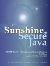 Sunshine on Secure Java: OWASP Top 10 - Writing Secure Web Applications