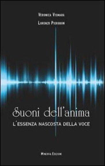Suoni dell'anima. L'essenza nascosta della voce - Veronica Vismara |