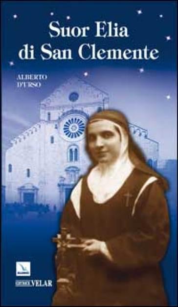 Suor Elia di San Clemente - Alberto D'Urso |