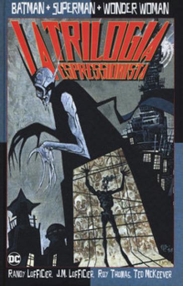 Sup-Bat-WW. La trilogia espressionista - Randy Lofficier  