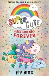 Super Cute - Best Friends Forever
