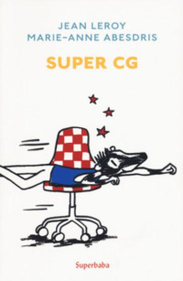 Super GC. Ediz. a colori - Jean Leroy | Thecosgala.com