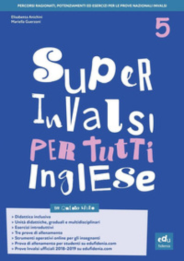 Super INVALSI per tutti. Inglese. Per la 5ª classe elementare - Elisabetta Anichini  