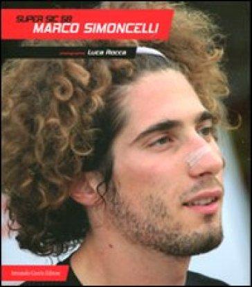 Super Sic 58. Marco Simoncelli - Luca Rocca | Thecosgala.com