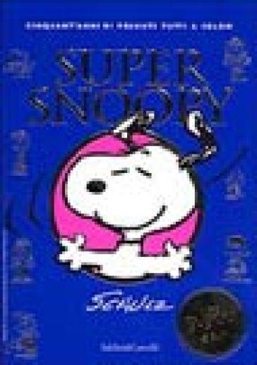 Super Snoopy - Charles Monroe Schulz |