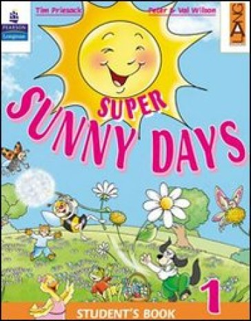Super Sunny Days. Practice Book. Per la 1ª classe elementare - Tim Priesack |