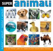 Super animali. Ediz. illustrata