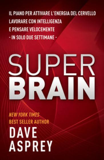 Super brain - Dave Asprey | Rochesterscifianimecon.com