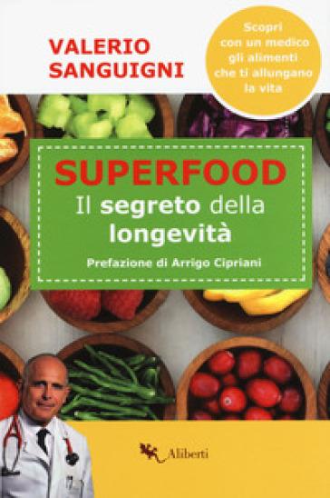 Super food. Il segreto della longevità - Valerio Sanguigni |