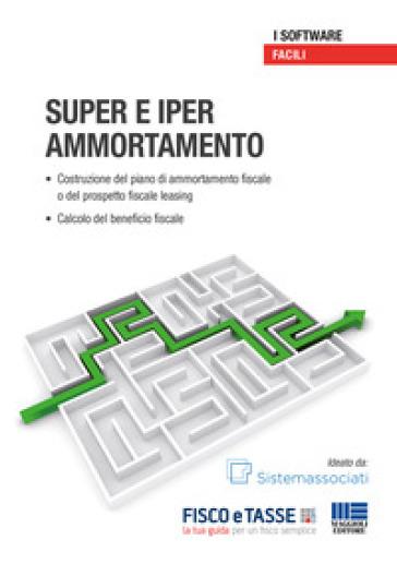 Super e iper ammortamento. Con CD-ROM - Andrea Sergiacomo |