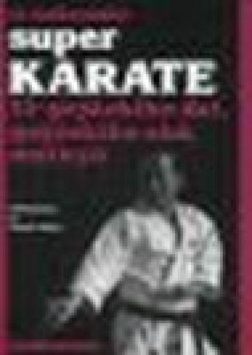 Super karate. 11.Gojushiho Dai, Gojushido Sho, Meikyo - Masatoshi Nakayama |