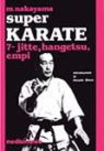Super karate. 7.Kata Jutte, Hangetsu Empi - Masatoshi Nakayama | Rochesterscifianimecon.com