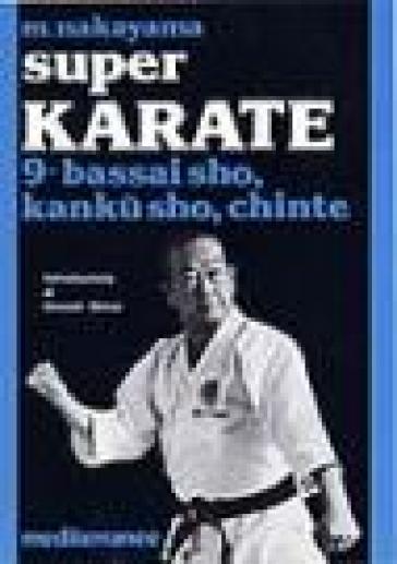 Super karate. 9.Bassai Sho, Kanku Sho, Chinte - Masatoshi Nakayama  